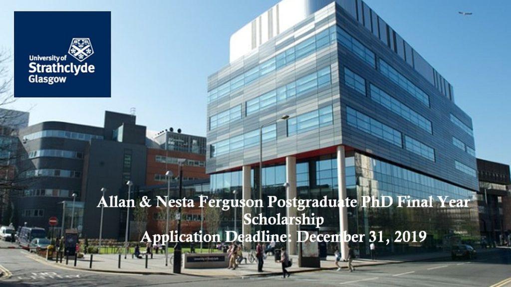 Allan & Nesta Ferguson Postgraduate PhD Final Year Scholarship in UK